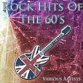 Rock Hits Of The 60's von Various Artists
