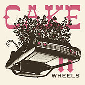 Wheels EP by Cake