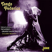 Tango Federico - Federico's Selection of the World's Greatest Salon Tangos von Various Artists
