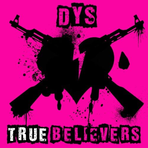 True Believers by DYS