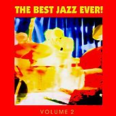 The Best Jazz Ever! Vol. 2 by Various Artists