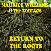 Return To The Roots von Maurice Williams and the Zodiacs