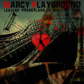 Leaving Wonderland... In A Fit of Rage de Marcy Playground