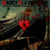 Leaving Wonderland... In A Fit of Rage von Marcy Playground