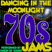 Dancing in the Moonlight: 70s Jams by Union Of Sound