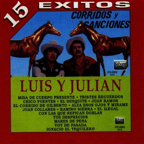Corridos y Canciones (15 Exitos) by Luis Y Julian