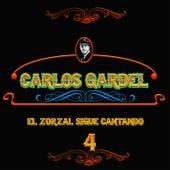 El Zorzal Sigue Cantando, Vol. 4 by Carlos Gardel