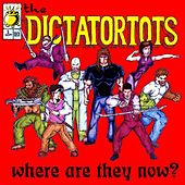Where Are They Now? by The Dictatortots