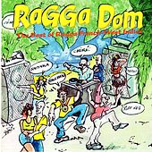 Ragga Dom: The Best of Ragga French -West Indies de Various Artists