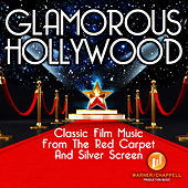 Glamorous Hollywood - Classic Film Music From The Red Carpet And Silver Screen by Hollywood Film Music Orchestra
