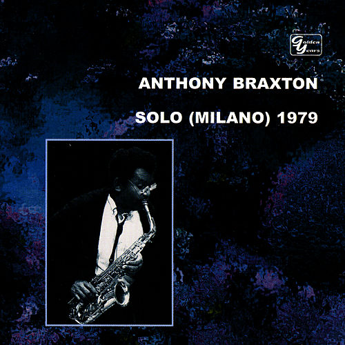 Solo (Milano) 1979 Vol. 1 by Anthony Braxton