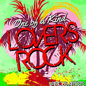 One of a Kind Lovers Rock by Various Artists