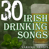 30 Irish Drinking Songs by Various Artists
