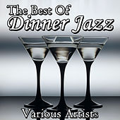 The Best Of Dinner Jazz di Various Artists