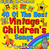 40 of the Best Vintage Children's Songs - Digitally Re-Mastered von Various Artists
