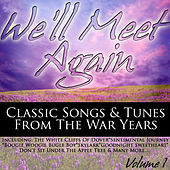 We'll Meet Again - Classic Songs & Tunes From The War Years Volume 1 von Various Artists