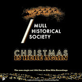Christmas Is Here Again de Mull Historical Society