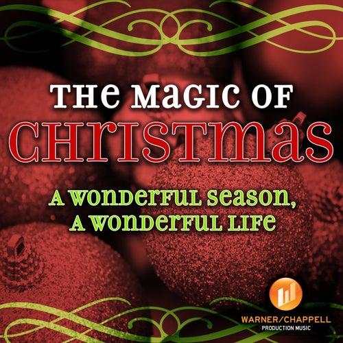 The Magic Of Christmas - A Wonderful Season, A Wonderful Life by Holiday Music Ensemble