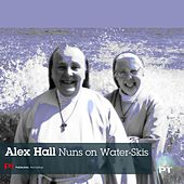 Nuns on Water-Skis - Single by Alex Hall