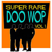 Super Rare Doo Wop, Vol. 1 by Various Artists