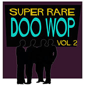 Super Rare Doo Wop, Vol. 2 de Various Artists