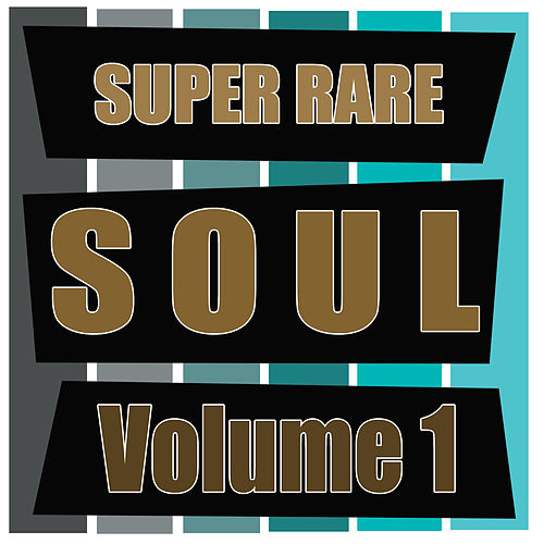 Super Rare Soul, Vol. 1 by Various Artists