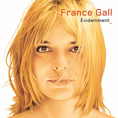 Evidemment (39 titres) von France Gall