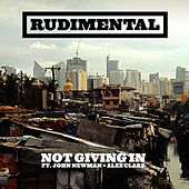 Not Giving In (feat. John Newman & Alex Clare) di Rudimental