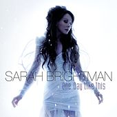 One Day Like This by Sarah Brightman