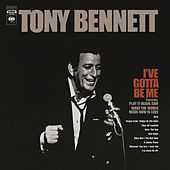 I've Gotta Be Me de Tony Bennett