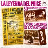 La Leyenda del Price. 50 Aniverrsario (1962 - 1964) - Las 100 Canciones de las Matinales de Various Artists