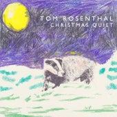 Christmas Quiet von Tom Rosenthal