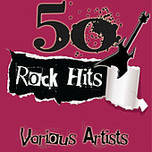 50 Rock Hits by Various Artists