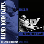 Jazz Figures / Blind John Davis , (1938 - 1953) by Blind John Davis