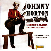 North To Alaska And Other Great Hits - The Early Album Collection de Johnny Horton