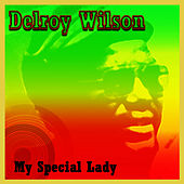 My Special Lady by Delroy Wilson