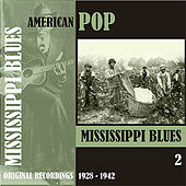American Pop / Mississippi Blues, Volume 2 [1928 - 1942] de Various Artists