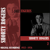 Jazz Figures / Shorty Rogers (1953 - 1956), Volume 2 di Shorty Rogers