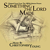 Something The Lord Made - Original Soundtrack Recording by Christopher Young