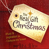 The Real Gift of Christmas by Various Artists
