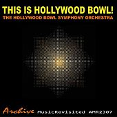 This Is Hollywood Bowl by Hollywood Bowl Symphony Orchestra