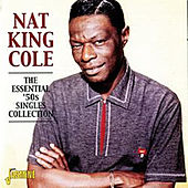 The Essential '50s Singles Collection von Nat King Cole