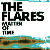 Matter of Time by The Flares