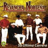 Su Ultima Carrera by Revancha Norteña