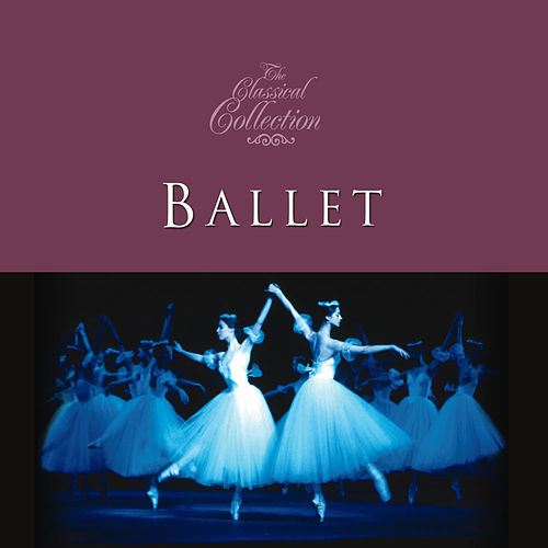 Classical Collections... Ballet by Various Artists