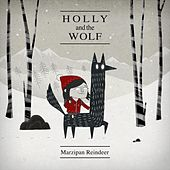 Marzipan Reindeer (EP) by Holly and the Wolf