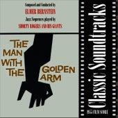Classic Soundtracks: The Man With The Golden Arm (1955 Film Score) von Elmer Bernstein