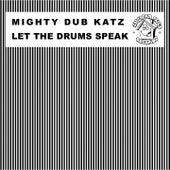 Let the Drums Speak de Mighty Dub Katz