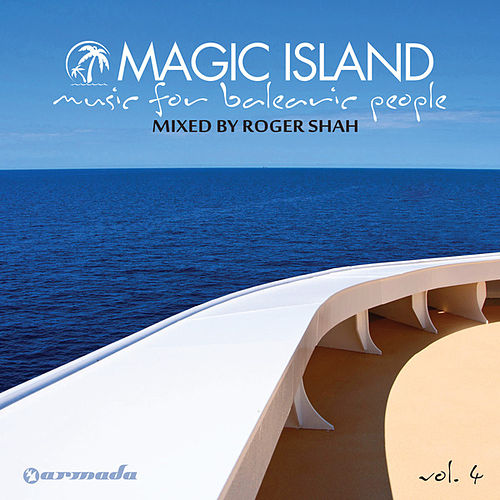 Magic Island - Music For Balearic People, Vol. 4 (Mixed Version) by Roger Shah