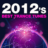 2012's Best Trance Tunes von Various Artists